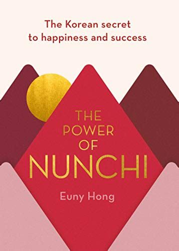 The Power Of Nunchi The Korean Secret To Happiness And Success Idioma Ingles