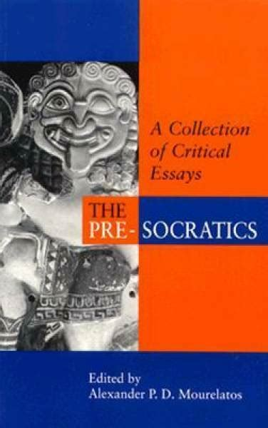 The Pre Socratics A Collection Of Critical Essays Princeton Legacy Library