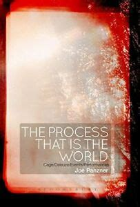 The Process That Is The World Cage Deleuze Events Performances