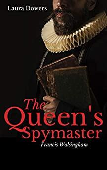 The Queen S Spymaster Sir Francis Walsingham Volume 3 The Tudor Court