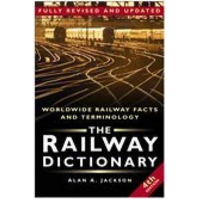 The Railway Dictionary Worldwide Railway Facts And Terminology