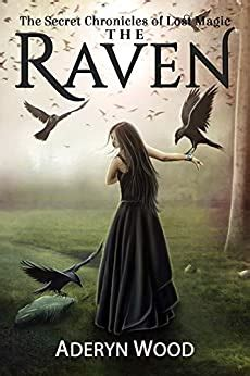 The Raven The Secret Chronicles Of Lost Magic Book 1 English Edition