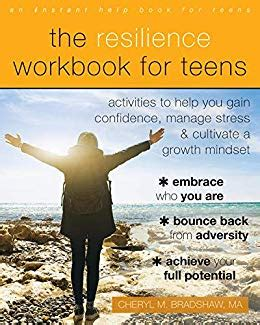The Resilience Workbook For Teens Activities To Help You Gain Confidence Manage Stress And Cultivate A Growth Mindset English Edition