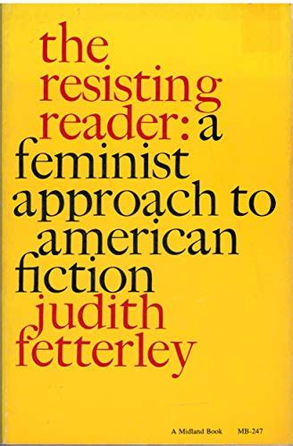 The Resisting Reader A Feminist Approach To American Fiction Midland Books No 2