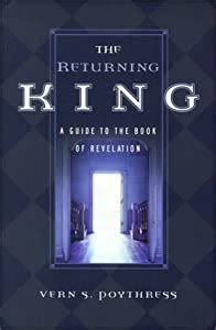 The Returning King A Guide To The Book Of Revelation