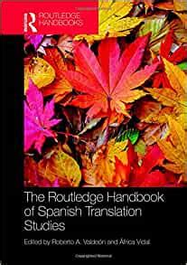 The Routledge Handbook Of Spanish Translation Studies Routledge Spanish Language Handbooks