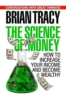 The Science of Money: How to Increase Your Income and Become Wealthy
