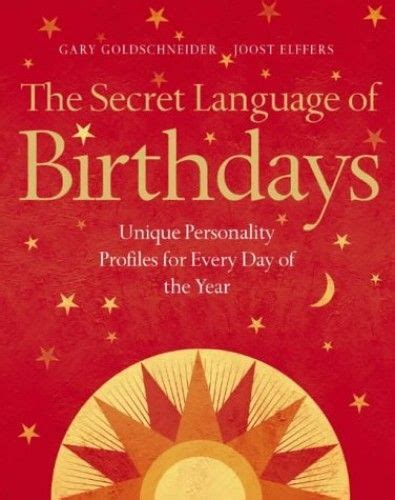 The Secret Language Of Birthdays Unique Personality Profiles For Every Day Of The Year