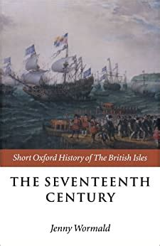 The Seventeenth Century 1603 1688 Short Oxford History Of The British Isles