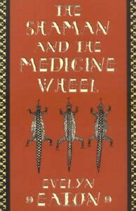 The Shaman And The Medicine Wheel Quest Books