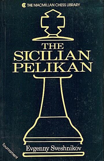 The Sicilian Pelikan Macmillan Chess Library