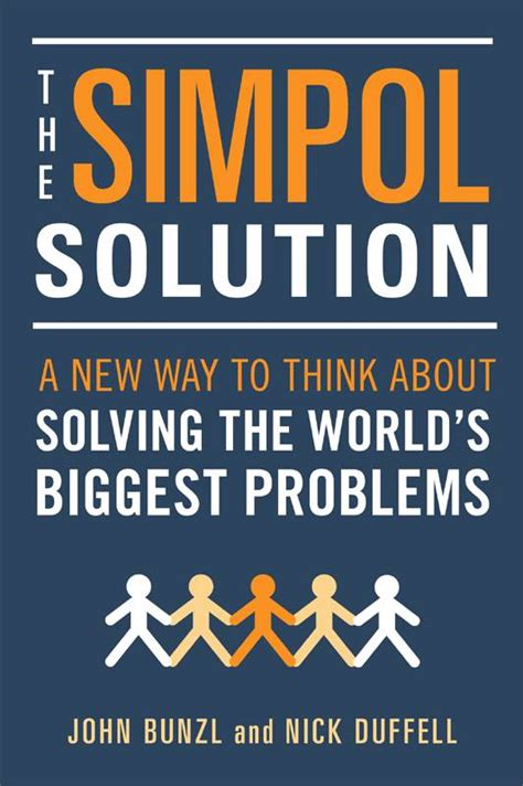The Simpol Solution A New Way To Think About Solving The World S Biggest Problems