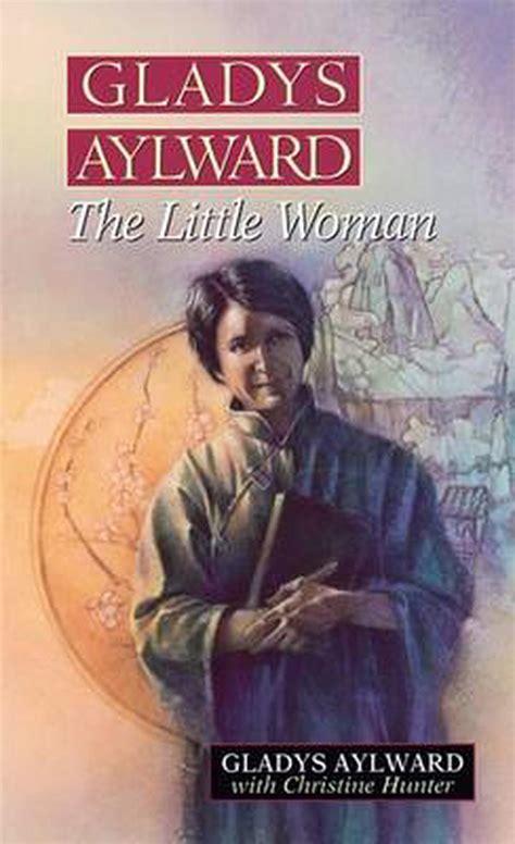 The Small Woman: Gladys Aylward