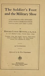 The Soldier S Foot And The Military Shoe A Handbook For Officers And Noncommissioned Officers Of The Line