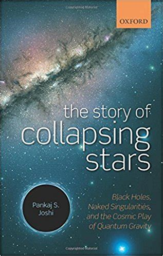 The Story Of Collapsing Stars Black Holes Naked Singularities And The Cosmic Play Of Quantum Gravity