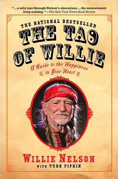The Tao Of Willie A Guide To Happiness In Your Heart Nelson