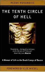The Tenth Circle Of Hell: A Memoir of Life in the Death Camps of Bosnia