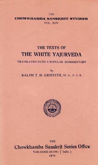 The Texts Of The White Yajurveda Forgotten Books