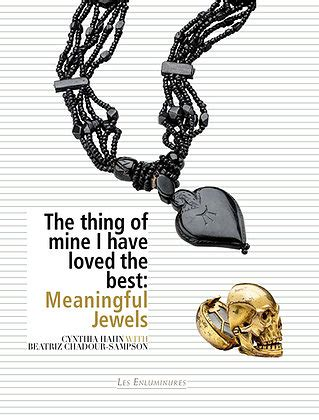 The Thing Of Mine I Have Loved Best Meaningful Jewels