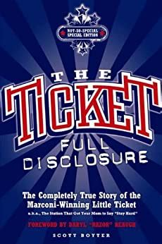 The Ticket Full Disclosure The Completely True Story Of The Marconi Winning Little Ticket A K A The Station That Got Your Mom To Say Stay Hard English Edition