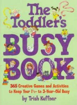 The Toddlers Busy Book Trish Kuffner