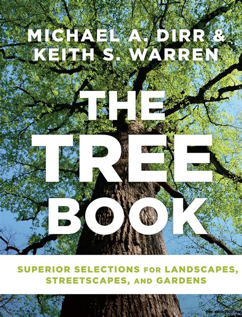 The Tree Book Superior Selections For Landscapes Streetscapes And Gardens