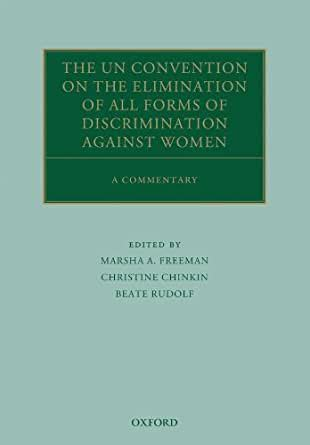The Un Convention On The Elimination Of All Forms Of Discrimination Against Women A Commentary Oxford Commentaries On International Law