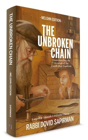 The Unbroken Chain Understanding The Mesorah Of The Jewish Oral Tradition English Edition