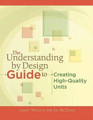 The Understanding By Design Guide To Creating High Quality Units Grant P Wiggins