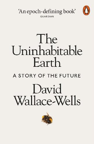 The Uninhabitable Earth A Story Of The Future English Edition
