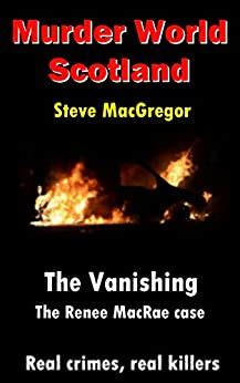 The Vanishing The Renee Macrae Case Murder World Scotland Book 3 English Edition