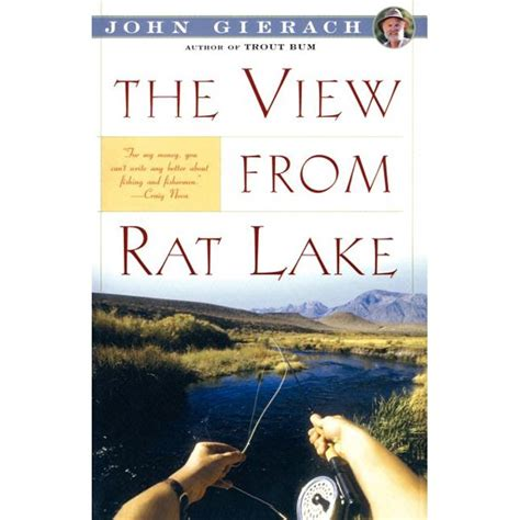 The View From Rat Lake (John Gierach's Fly-fishing Library)