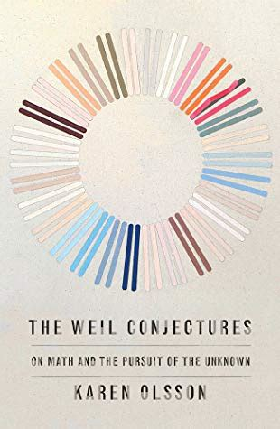 The Weil Conjectures On Maths And The Pursuit Of The Unknown