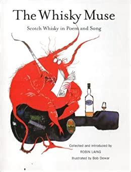 The Whisky Muse Scotch Whisky In Poem And Song By Robin Laing 2001 10 06