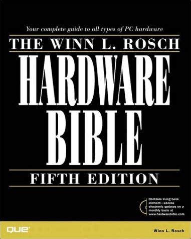 The Winn L Rosch Hardware Bible