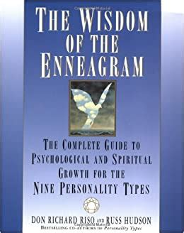 The Wisdom Of The Enneagram Complete Guide To Psychological And Spiritual Growth For The Nine Personality Types