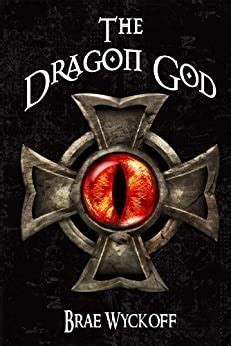 The Dragon God The Horn King 2 By Brae Wyckoff