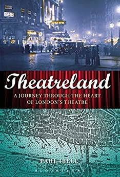 Theatreland A Journey Through The Heart Of London S Theatre English Edition