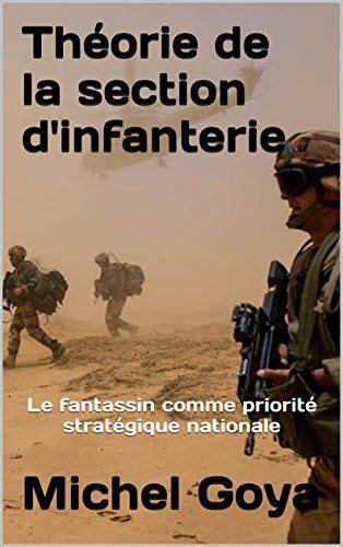 Theorie De La Section D Infanterie Le Fantassin Comme Priorite Strategique Nationale