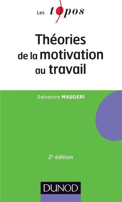 Theories De La Motivation Au Travail 2eme Edition