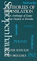 Theories Of Translation An Anthology Of Essays From Dryden To Derrida English Edition