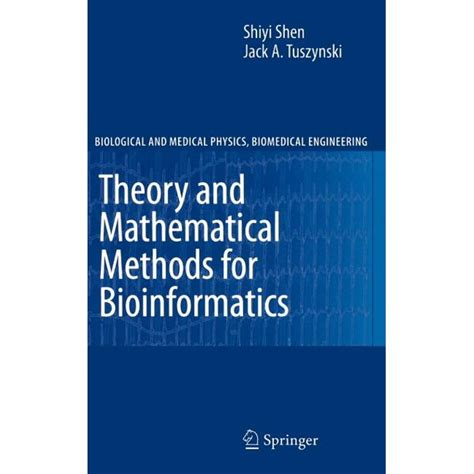 Theory And Mathematical Methods In Bioinformatics Biological And Medical Physics Biomedical Engineering