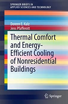 Thermal Comfort And Energy Efficient Cooling Of Nonresidential Buildings Springerbriefs In Applied Sciences And Technology