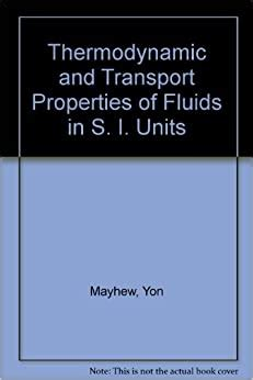 Thermodynamic and Transport Properties of Fluids: S. I. Units