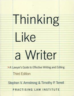 Thinking Like A Writer A Lawyer S Guide To Effective Writing And Editing