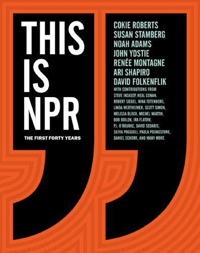 This Is Npr The First Forty Years English Edition