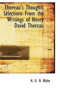 Thoreau S Thoughts Selections From The Writings Of Henry David Thoreau