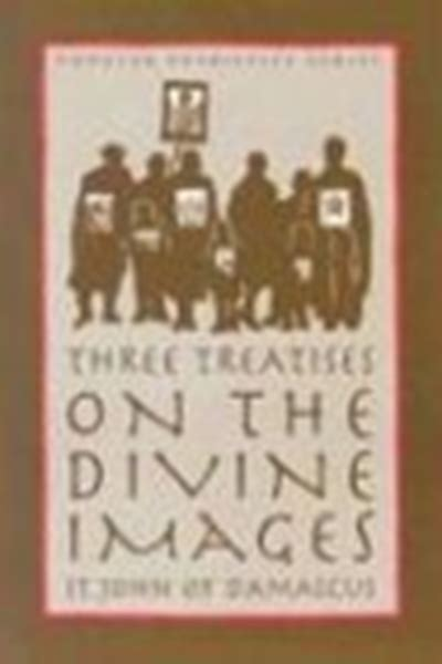 Three Treatises On The Divine Images St Vladimir S Seminary Press Popular Patristics Series