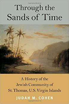 Through the Sands of Time: A History of the Jewish Community of St Thomas, Us Virgin Islands (Brandeis Series in American Jewish History, Culture, and Life)