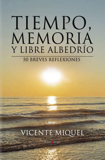 Tiempo Memoria Y Libre Albedrio 50 Breves Reflexiones